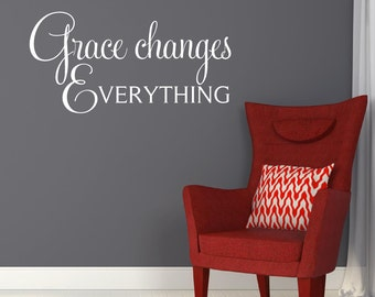 Grace Changes Everything Wall Decal Vinyl Lettering Spiritual Religious Quote Vinyl Wall Art Bible Verse Wall Decal