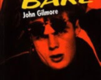 LAID BARE: A Memoir of Wrecked Lives & the Hollywood Death Trip - By John Gilmore Author of Severed the Black Dahlia case