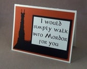 I would simply walk into Mordor for you- Burnt Orange Card- Lord of the Rings/Hobbit Inspired- I love you Card- Blank inside