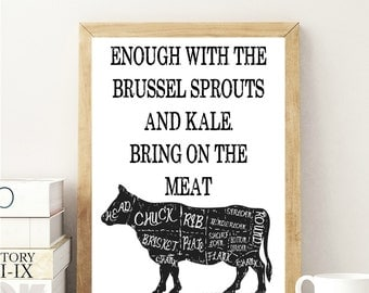 Enough with the Brussel Sprouts & Kale! Bring on the Meat Digital Print, Print Download, Digital Print, 8x10 Digital Print, INSTANT DOWNLOAD