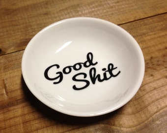 Good Shit   Trinket Dish   Ring Dish   Engagement Gift   Good Shit Ring Holder