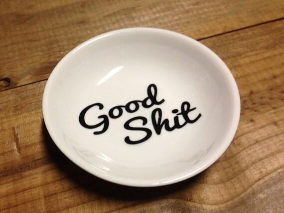 Good Shit | Trinket Dish | Ring Dish | Engagement Gift | Good Shit Ring Holder