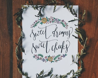 Sweet Dreams, Sweet Cheeks Handwritten Calligraphy Print