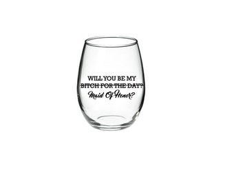 Maid of Honor proposal - Maid of Honor Wine Glass - Bridesmaid Proposal Glass - 21 oz