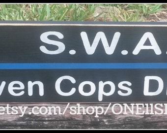 S.W.A.T. Even Cops call 911, SWAT Signs, Police Signs, Gift For Police, Police Officer, Wooden Signs