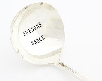 Awesome Sauce Ladle, Hand stamped table decor. Vintage silverplate gravy ladle for hostess gift