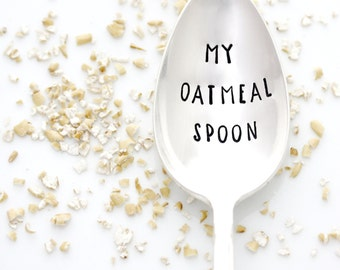 My Oatmeal Spoon. Hand stamped spoon by Milk & Honey ® for cereal lovers, healthy eating, fitness goals.