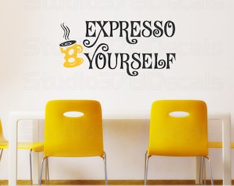 Coffee Decal Quote - Expresso Yourself - Wall Art - Morning - Kitchen Vinyl Wall Decal - Wall Art Quote - Vinyl Wall Lettering