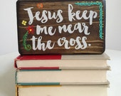 Jesus Keep Me Near The Cross Mini Wood Sign 3.5 x 5.5