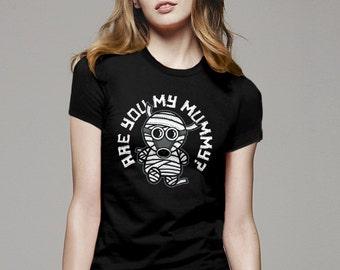 Are You My Mummy T-Shirt | Halloween shirt | Funny T-Shirt | Mens Womens Kids Sizes | Monster Shirt | Cute Kawaii Kids Clothing | Men Women