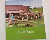 A Felt Farm Paperback Needle & Wet Felting Pattern Book by Rotraud Reinhard