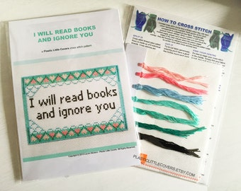 """Cross Stitch Kit """"I Will Read Books and Ignore You"""". Modern funny cross stitch. Counted cross stitch kit."""