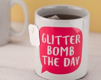 Positive Motivation Mug Gift - Glitter Bomb the Day Mug - fun mug work gift, gift for colleague, secret santa, birthday present, co worker