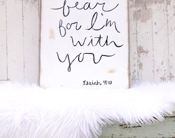 Large Do not fear for I am with you rustic wood sign