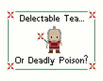 ATLA Uncle Iroh Delectable Tea or Deadly Poison Cross-Stitch Pattern