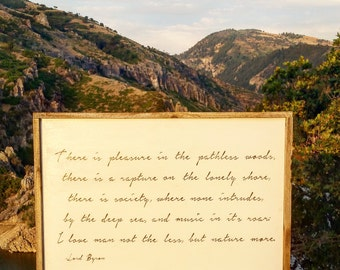 Pleasure in the pathless woods Lord Byron quote reclaimed wood sign