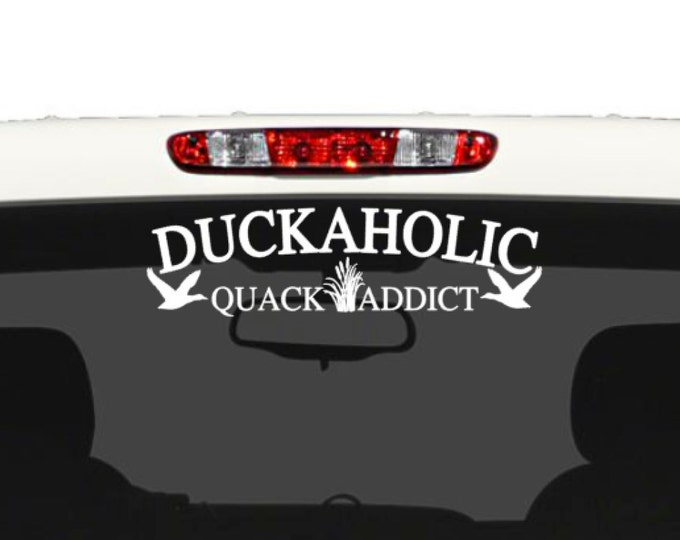 DUCKAHOLIC Quack Addict - Vehicle Decal for the Hunter, Hunting Decal, Vehicles and more