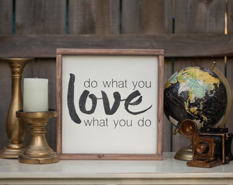 Do What You Love Love What You Do - Wood Sign
