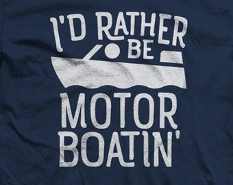 I'd Rather Be Motor Boating. Funny Shirts