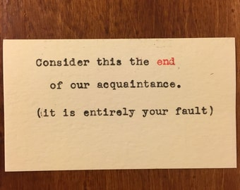 """Calling Cards (""""Consider this the end"""") printed by typewriter, one dozen"""