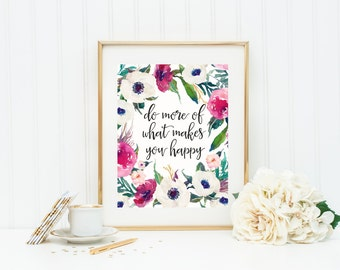 Do More Of What Makes You Happy, Watercolor Flowers