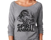 Sloth Slouchy T Shirt - Sloths Are My Spirit Animal - Funny Next Level Ladies Poly Cotton 3/4 Sleeve Raglan - Item 2839