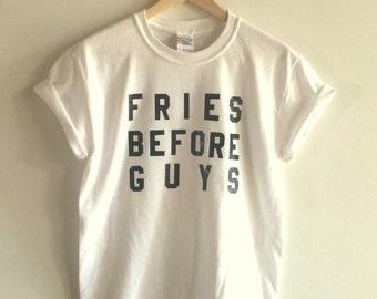 Fries Before Guys, Funny T Shirt, Feminist Shirt, Feminist Gift