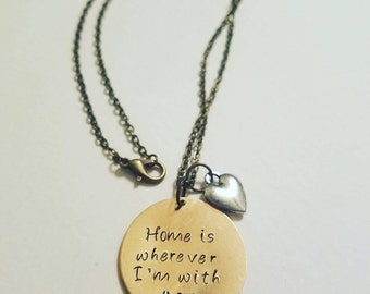 Home is Wherever Im with You Necklace - Anniversary Necklace