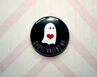 Ghost Valentine-One Inch Pinback Button