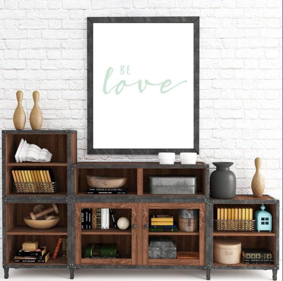 Mint Green, Be Love Wall Art, Mint Green Prints, Be Love Printable, Printable Art, Adoption Fundraiser, Adoption Gifts, Nursery Wall Art