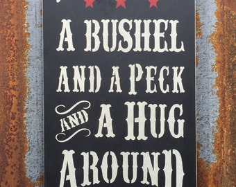 I love you a bushel and a peck -Handmade Wood Sign