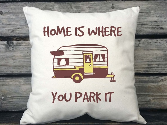 Home is Where You Park It, Travel Trailer Decor, Vintage Camper, Trailer Pillow, Cotton Throw, Camper Decor, RV Gift