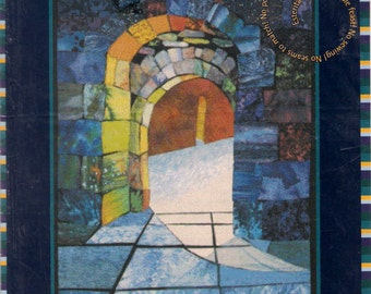 Stone Portal Fusible Art Quilt Pattern Esterita Austin Quilting Design No Sewing No Seams to Match No Points to Place