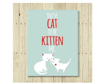 Funny Cat Magnet, Refrigerator Magnet, Cat Lover Gift, Gift Under 10, Cat Pun, Small Gift, You've Cat to Be, Gift For Cat Lady, Kittens