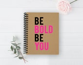 Spiral Notebook - Spiral Planner Calendar - Journal - Bullet Journal - Graph Journal - 100% Recycled - Be Bold Be You