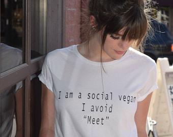 I Am A Social Vegan I Avoid Meet ™ Tshirt Tumblr Shirt Tumblr Saying Vegan Shirt