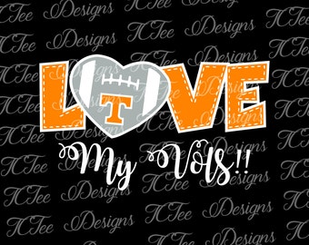 Love My Tennessee Volunteers - College Football SVG File - Vector Design Download - Cut File