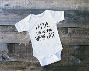 I'm the reason we're late, Funny Bodysuit, Baby Bodysuit, Infant or Toddler Bodysuit, Short Sleeved Long Sleeved Customizable