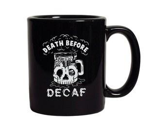 Death Before Decaf Coffee Food Foodie Barista Tea Hot Chocolate Mug