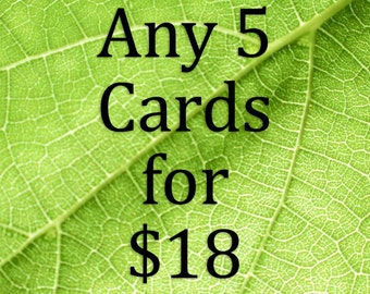 Any 5 Cards for 18 Dollars - Save 10% off - Card Set - Pick Your Own - Handmade Cards - Set of Cards - Pick Any Cards