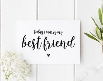 Today I Marry My Best Friend Card, Pretty I Can't Wait To Marry You Card, See You At The Altar Card, Card For Groom, Bride Wedding Day Card