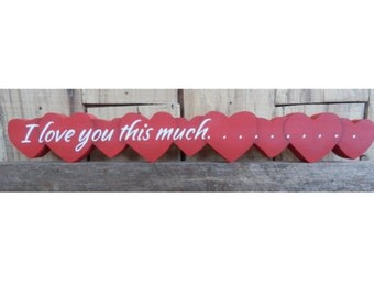 I love you this much...., Valentine Saying, Valentine Gift, Everyday Saying, Row of Hearts
