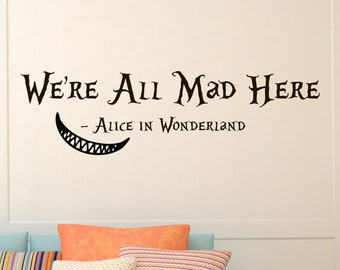 Wall Decals Quotes Alice in Wonderland Cheshire Cat Quote We're all mad here Sayings Nursery Bedroom Dorm Wall Art Decor Murals Z323