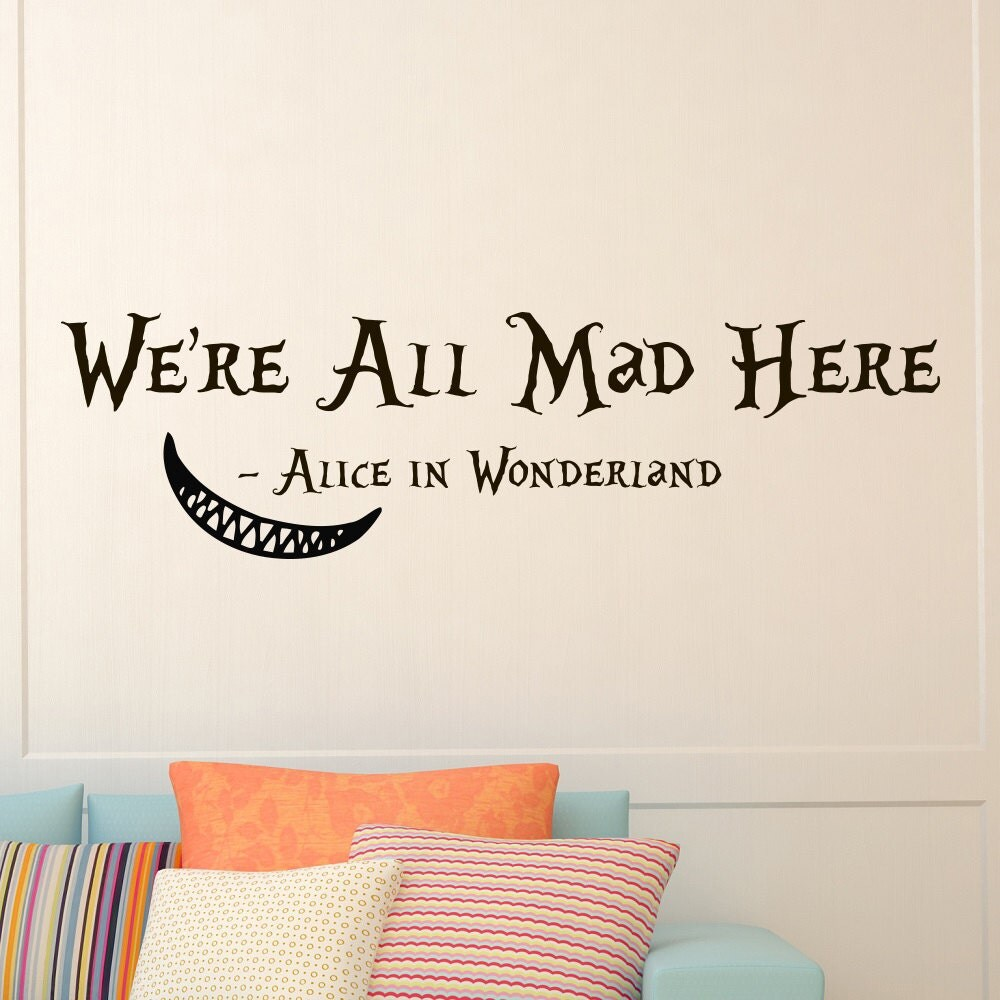 Alice In Wonderland Sayings: Wall Decals Quotes Alice In Wonderland Cheshire Cat Quote