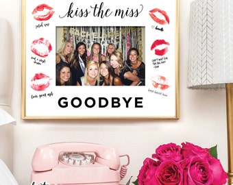 Kiss the Miss Goodbye Frame Insert | Bachelorette Party | Bridal Shower | Frame NOT Included