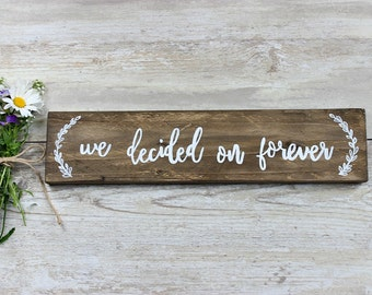 Rustic Wedding Decor, Rustic Wedding Signs, Engagement Photo Prop, Wedding Photo Prop, We Decided on Forever, Wood Wedding Sign, Rustic Sign