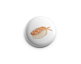 Sushi button - Shrimp Sushi - Sushi Pinback Button, Magnet, or Flair, shrimp badges, pinback buttons, sushi food pins
