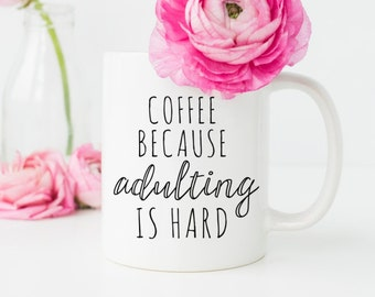 Funny mugs, Coffee Because Adulting is hard, Mom Mug, Funny Mom Mugs, Office Mug Wife Gift, Cute Mug, Gift for Her