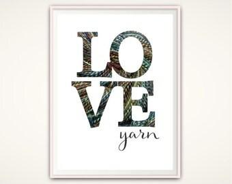 Knitting Print - Gifts for Knitters, Craft Room Wall Art, Crochet Print, LOVE Yarn Print, Craft Room Decor, PRINTABLE Sign, Yarn Art