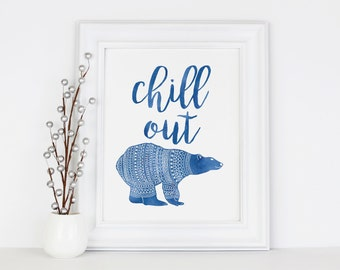 Chill Out Polar Bear Print, Funny Winter Art, Christmas Decorations, PRINTABLE Art, Instant Download, 8x10 Print, Digital Download, Sign
